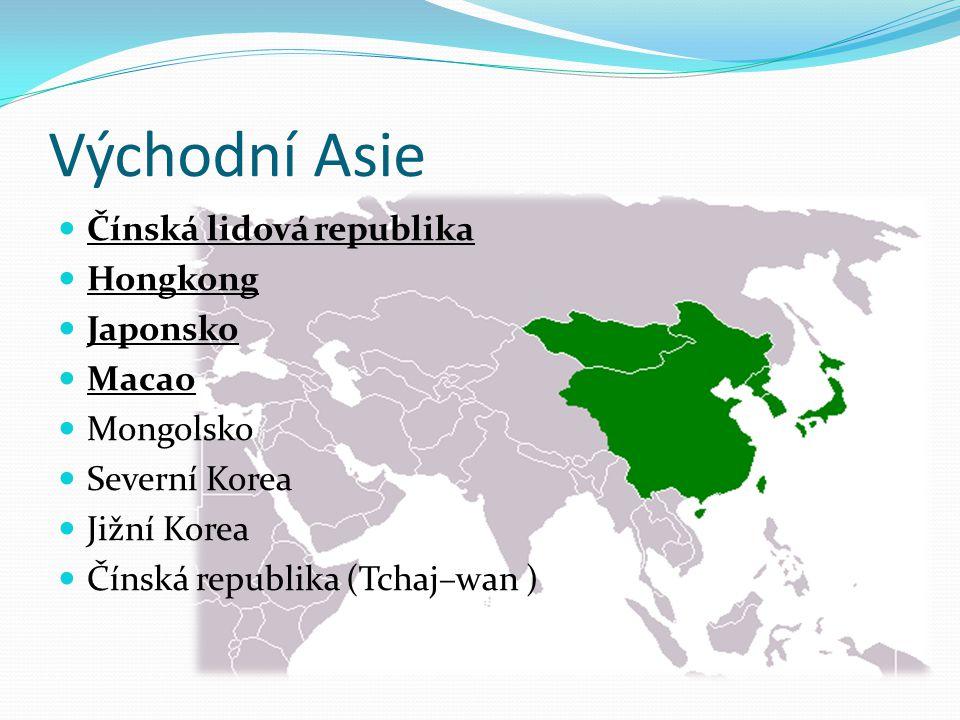 Východní Asie Čínská lidová republika Hongkong Japonsko Macao