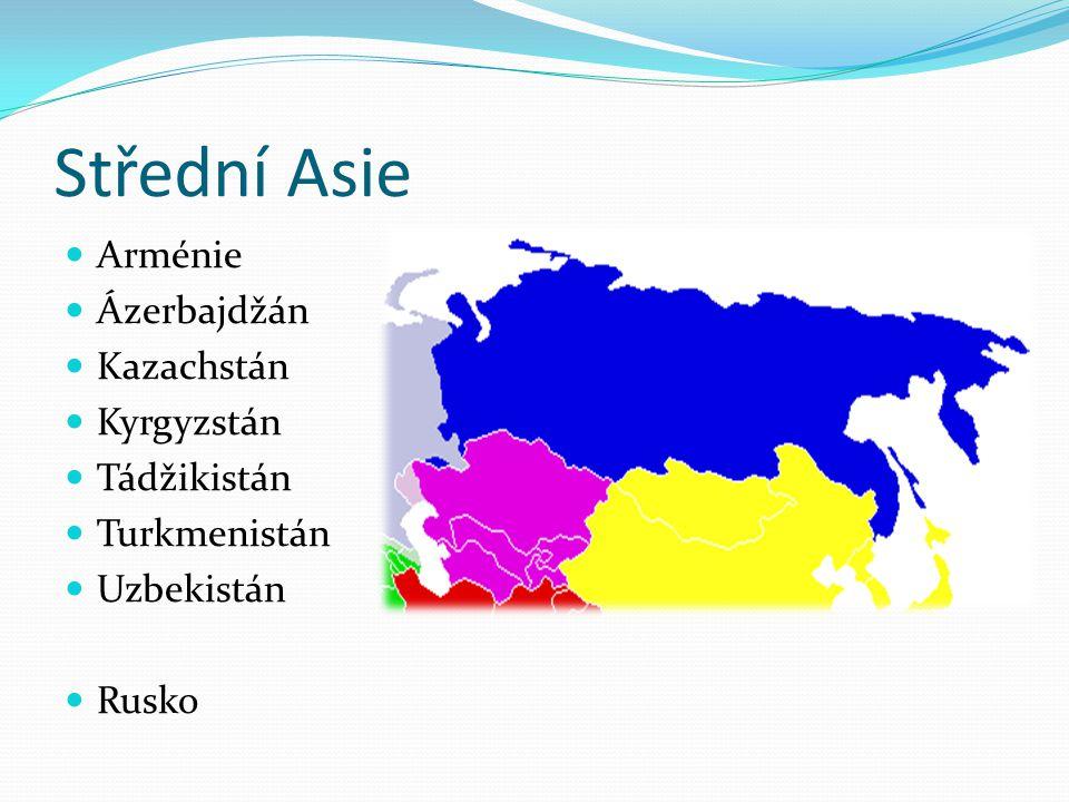 Střední Asie Arménie Ázerbajdžán Kazachstán Kyrgyzstán Tádžikistán