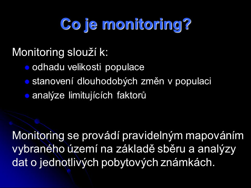 Co je monitoring Monitoring slouží k: