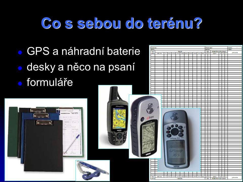 Co s sebou do terénu GPS a náhradní baterie desky a něco na psaní