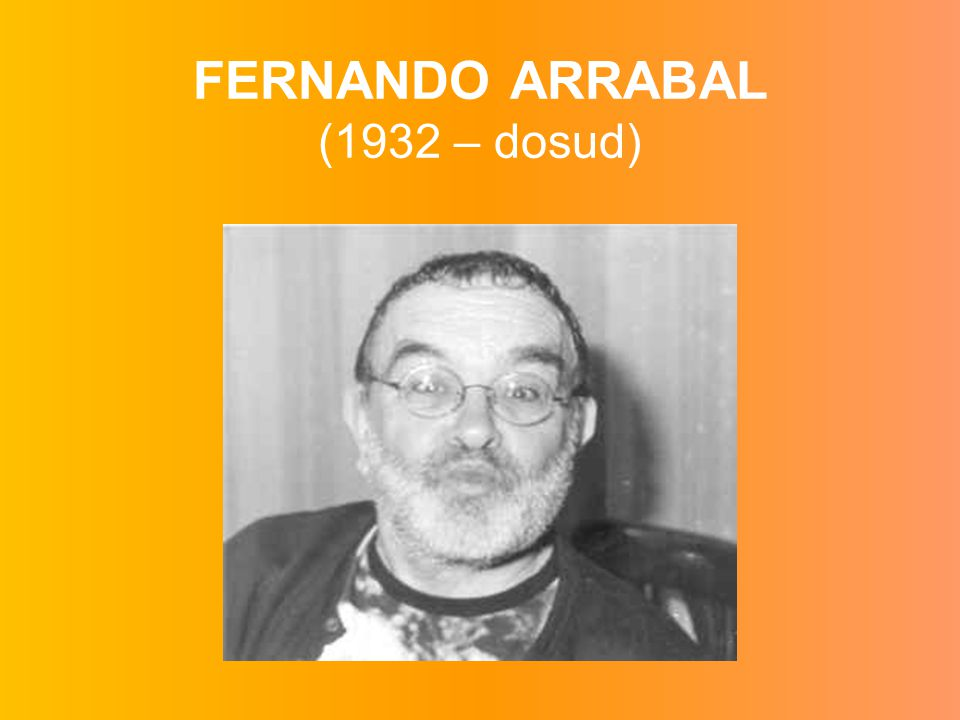 FERNANDO ARRABAL (1932 – dosud)