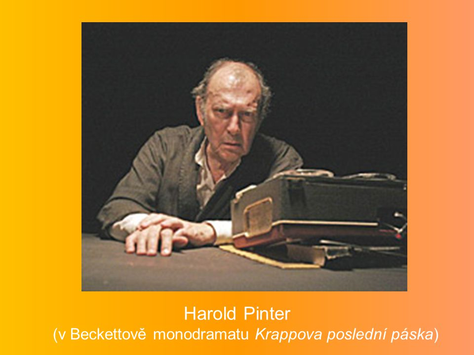 Harold Pinter (v Beckettově monodramatu Krappova poslední páska)