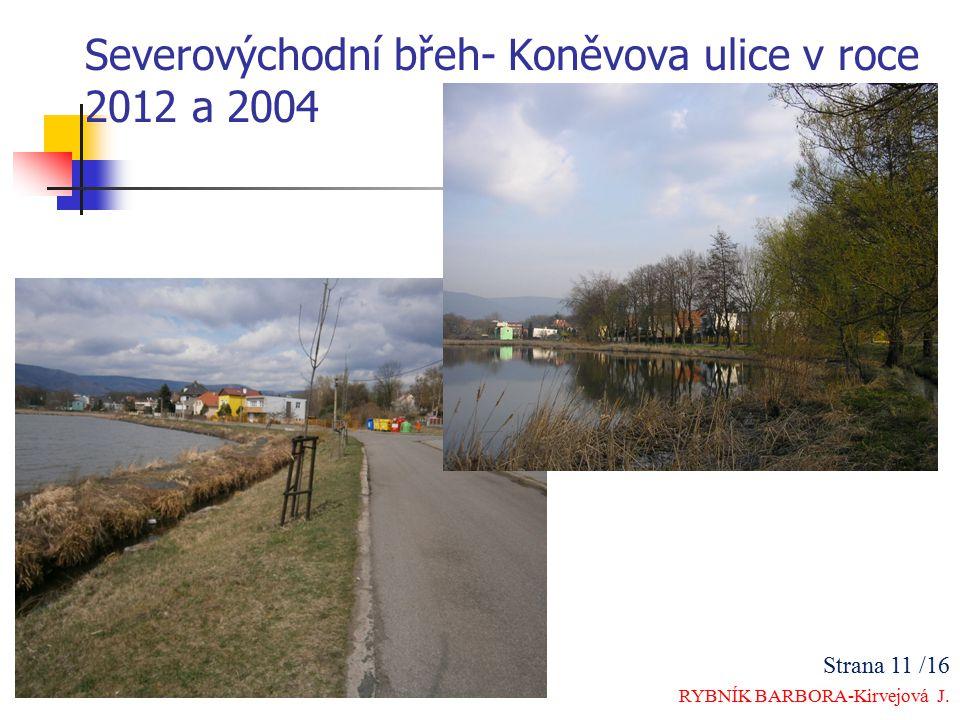 Severovýchodní břeh- Koněvova ulice v roce 2012 a 2004