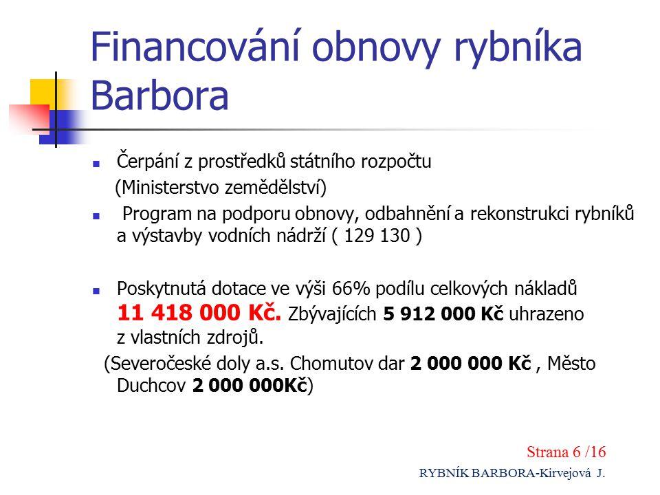 Financování obnovy rybníka Barbora