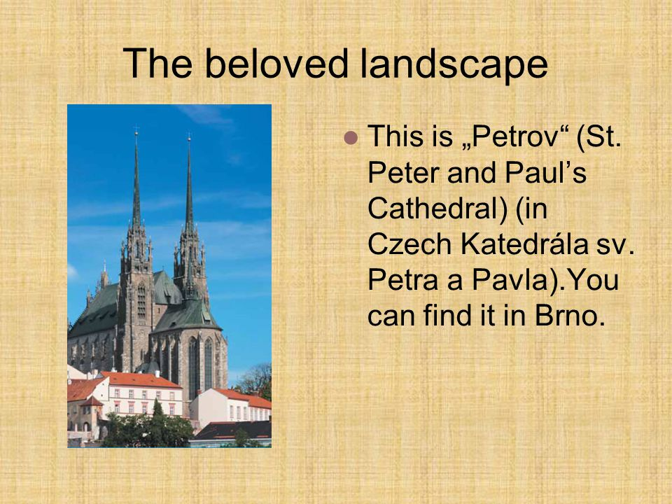 "The beloved landscape This is ""Petrov (St. Peter and Paul's Cathedral) (in Czech Katedrála sv."