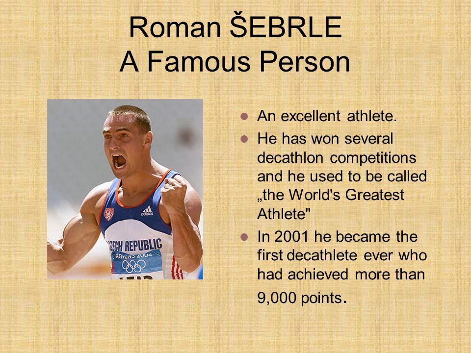 Roman ŠEBRLE A Famous Person