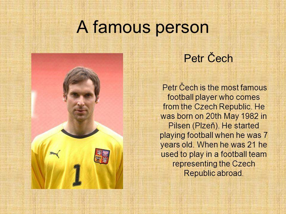 A famous person Petr Čech