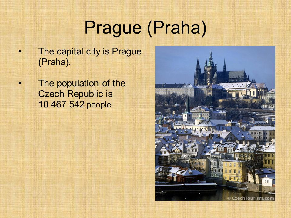 Prague (Praha) The capital city is Prague (Praha).