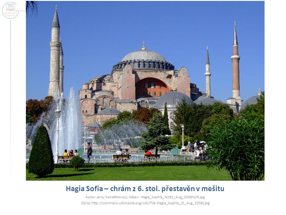 Hagia Sofia – chrám z 6. stol. přestavěn v mešitu