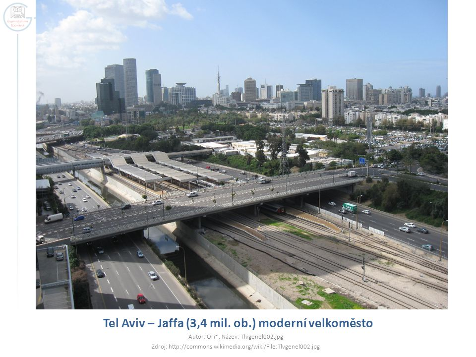 Tel Aviv – Jaffa (3,4 mil. ob.) moderní velkoměsto