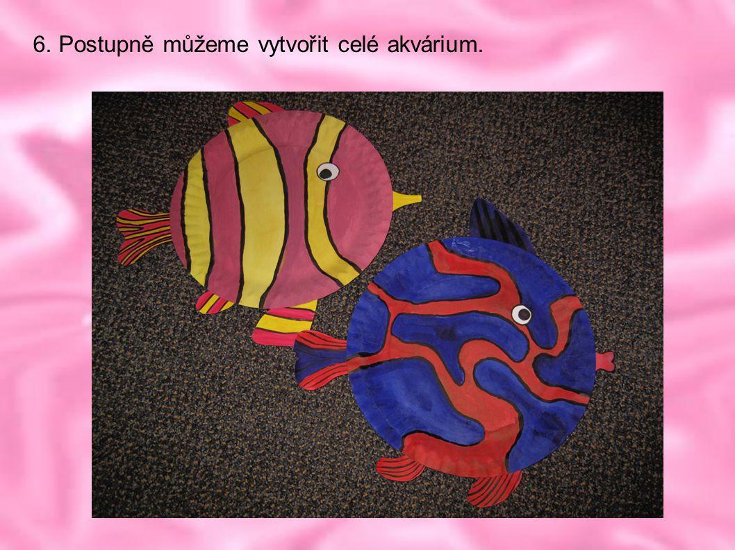 6. Postupně můžeme vytvořit celé akvárium.