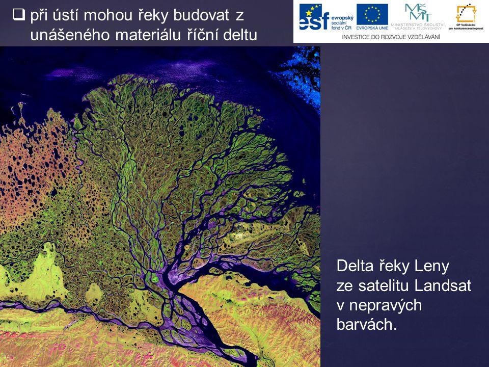 při ústí mohou řeky budovat z unášeného materiálu říční deltu