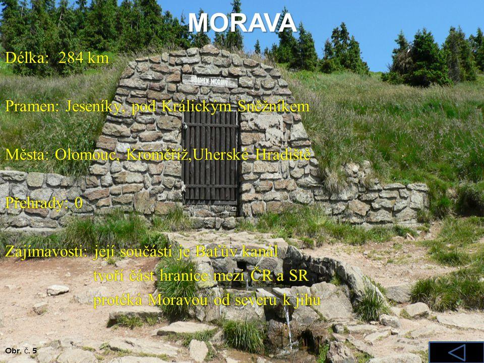 MORAVA Délka: 284 km Pramen: Jeseníky, pod Králickým Sněžníkem