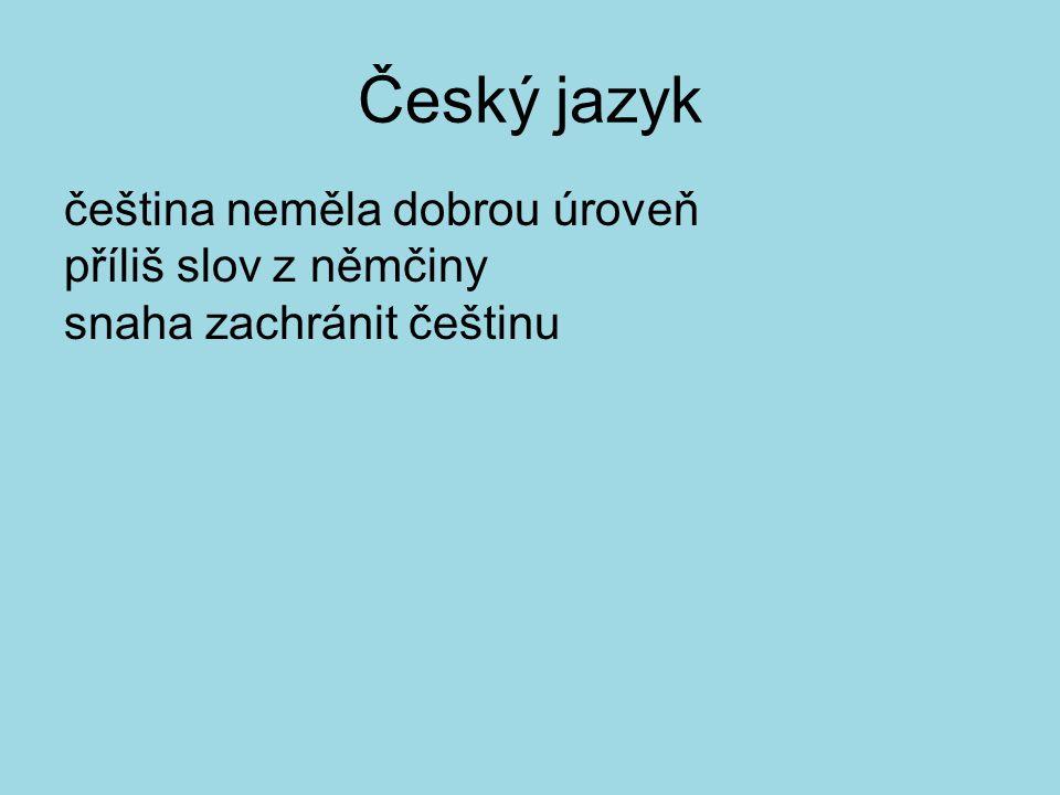 Český jazyk čeština neměla dobrou úroveň příliš slov z němčiny