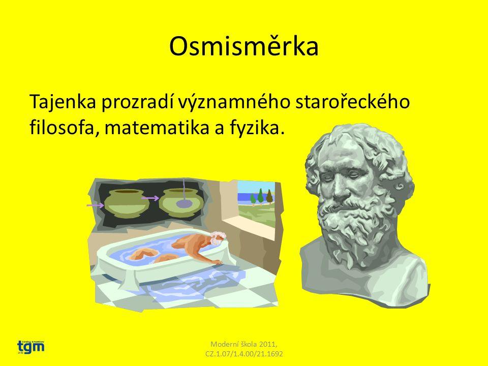 Osmisměrka Tajenka prozradí významného starořeckého filosofa, matematika a fyzika.