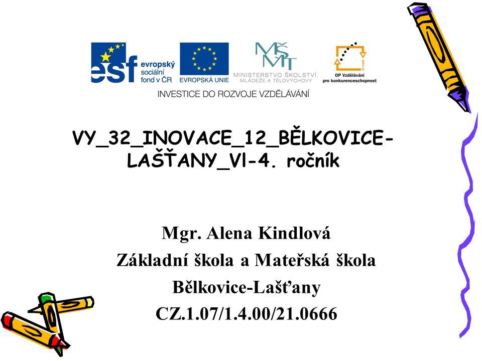 VY_32_INOVACE_12_BĚLKOVICE-LAŠŤANY_Vl-4. ročník