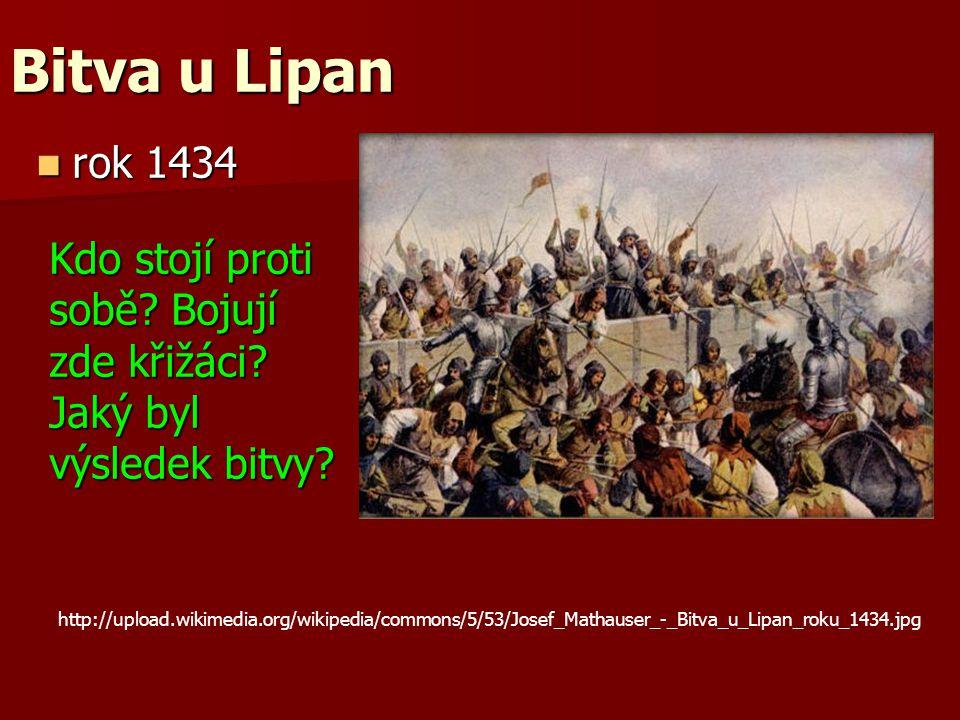 Bitva u Lipan rok 1434 Kdo stojí proti sobě Bojují zde křižáci