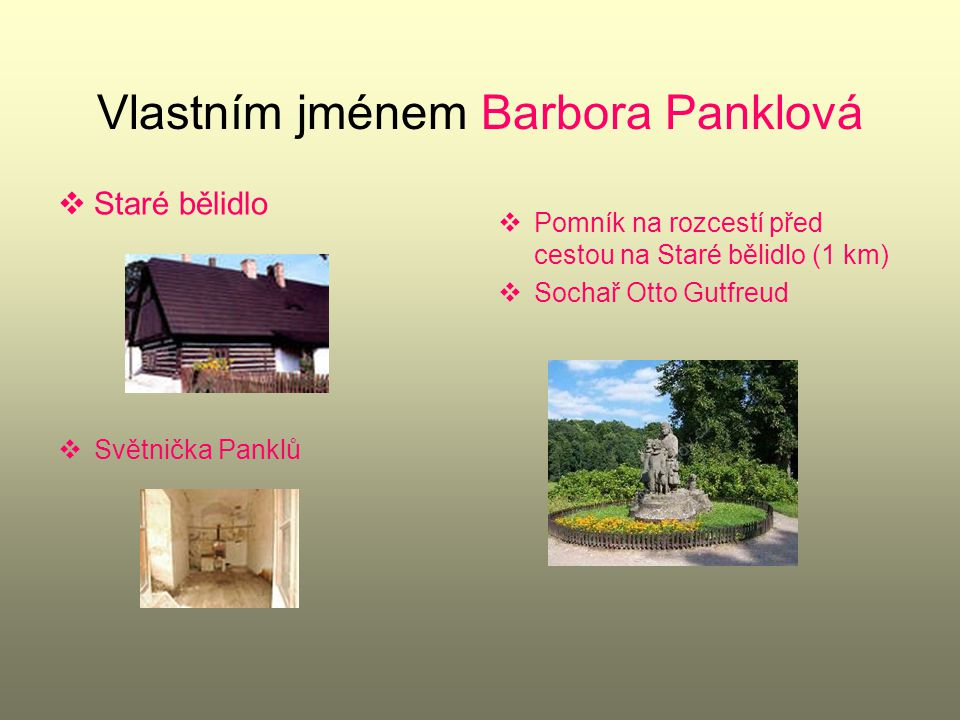 Vlastním jménem Barbora Panklová
