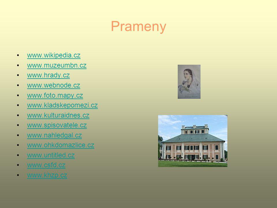 Prameny www.wikipedia.cz www.muzeumbn.cz www.hrady.cz www.webnode.cz