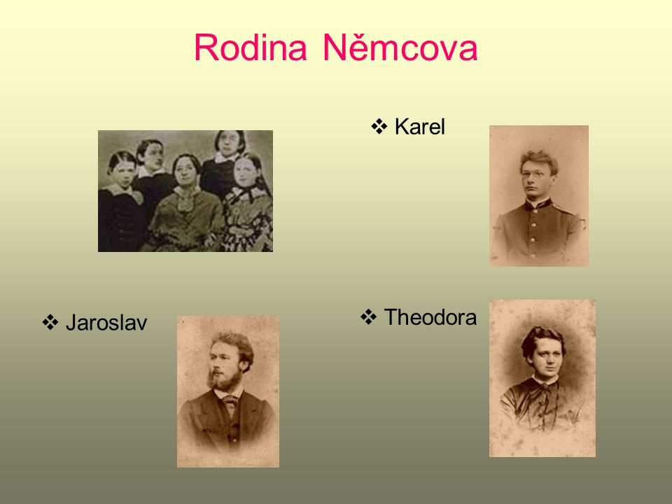 Rodina Němcova Karel Theodora Jaroslav