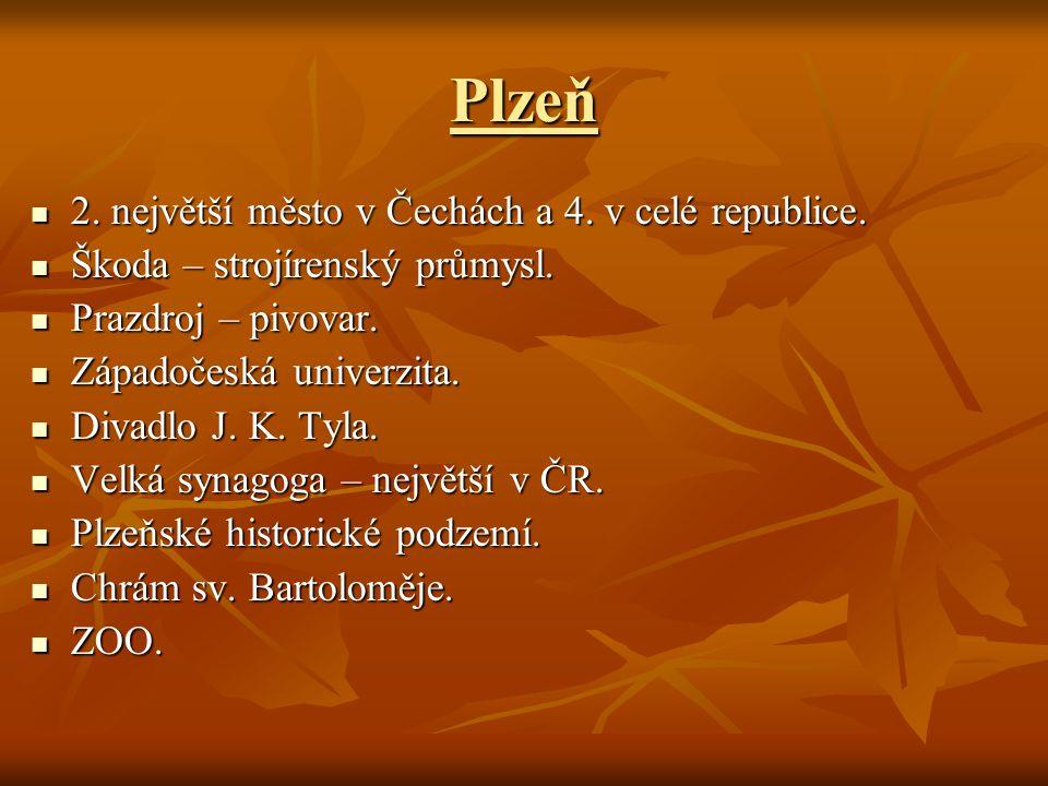 Plzeň 2. největší město v Čechách a 4. v celé republice.