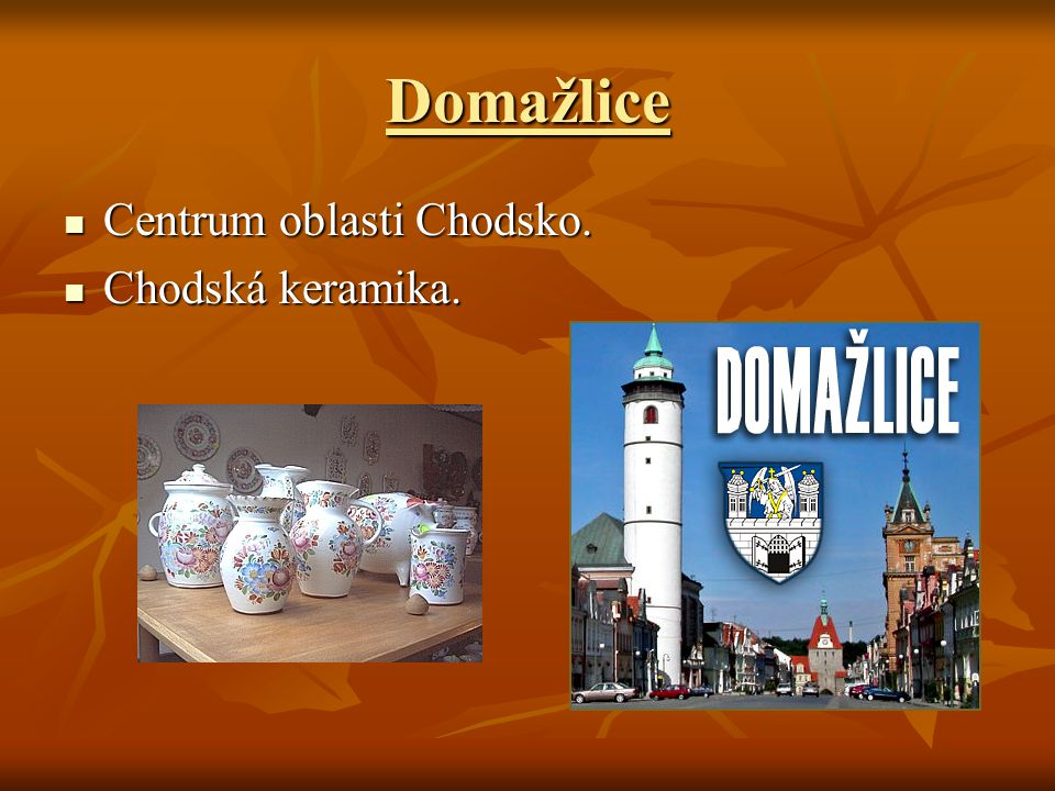 Domažlice Centrum oblasti Chodsko. Chodská keramika.