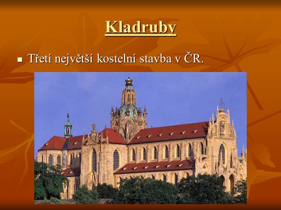 Kladruby Třetí největší kostelní stavba v ČR.