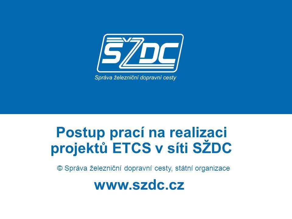 Postup prací na realizaci projektů ETCS v síti SŽDC