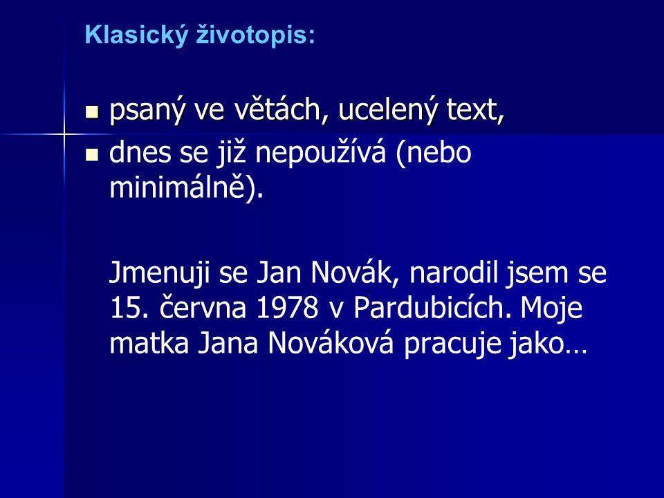 psaný ve větách, ucelený text, dnes se již nepoužívá (nebo minimálně).