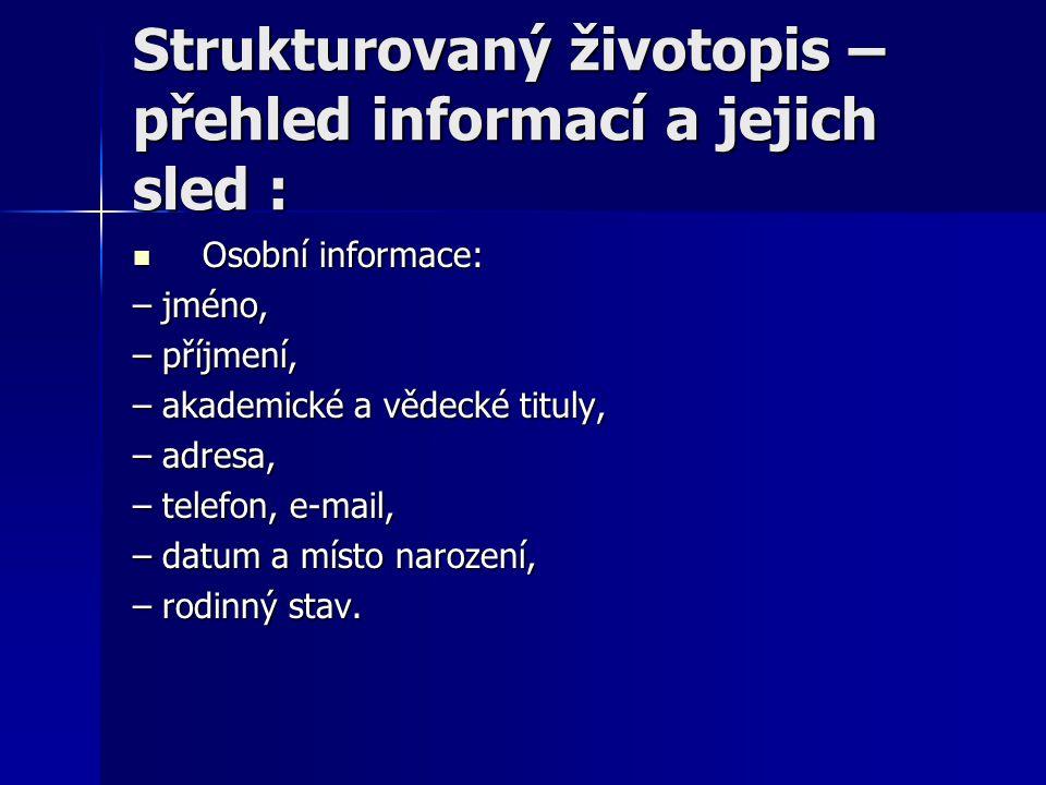 Strukturovaný životopis – přehled informací a jejich sled :