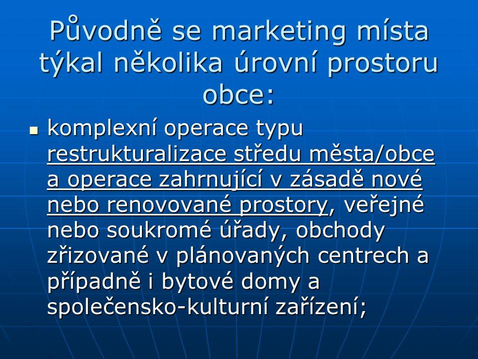Původně se marketing místa týkal několika úrovní prostoru obce: