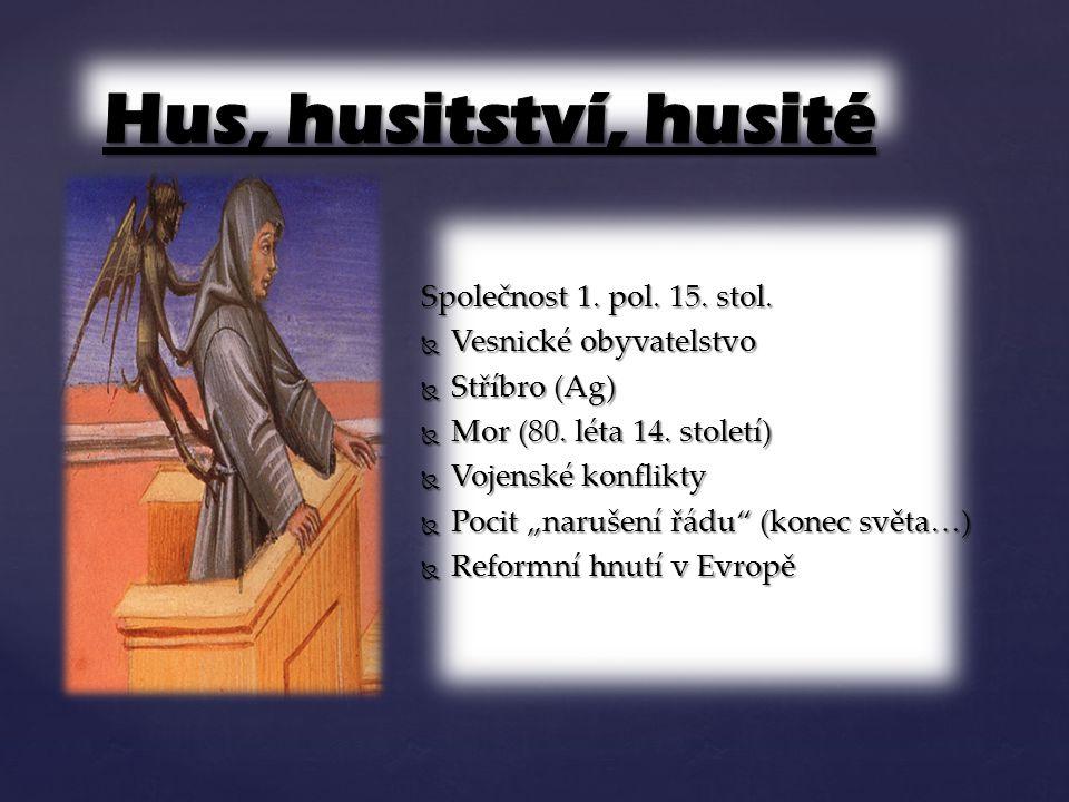 Hus, husitství, husité Společnost 1. pol. 15. stol.