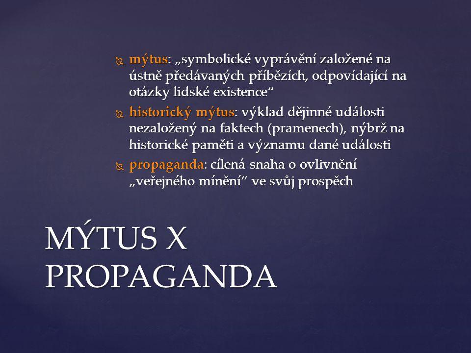 """mýtus: """"symbolické vyprávění založené na ústně předávaných příbězích, odpovídající na otázky lidské existence"""