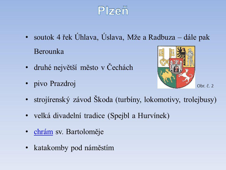 Plzeň soutok 4 řek Úhlava, Úslava, Mže a Radbuza – dále pak Berounka