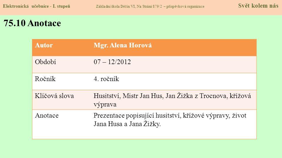 75.10 Anotace Autor Mgr. Alena Horová Období 07 – 12/2012 Ročník