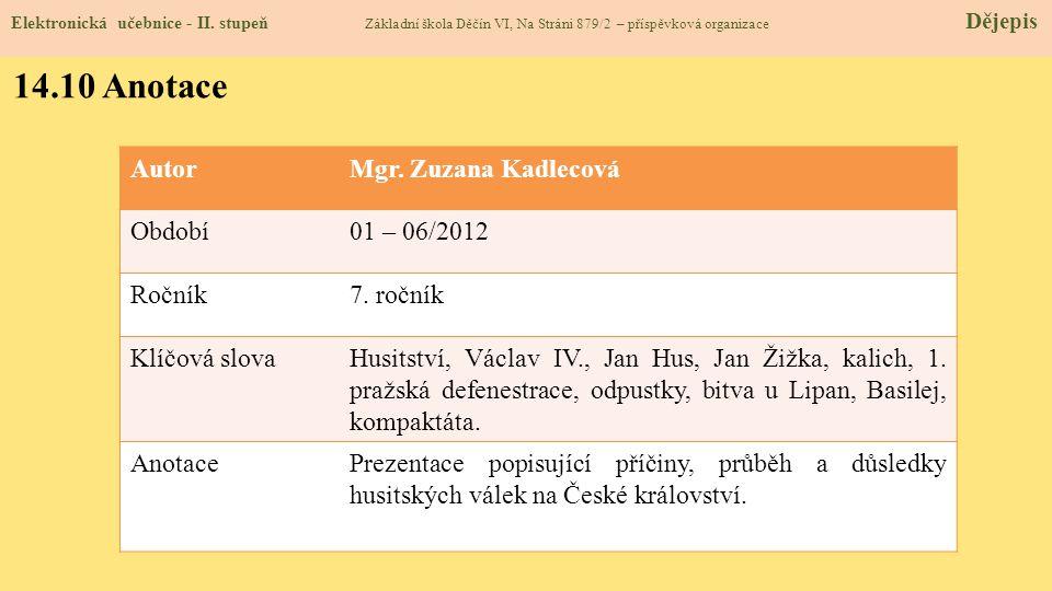 14.10 Anotace Autor Mgr. Zuzana Kadlecová Období 01 – 06/2012 Ročník