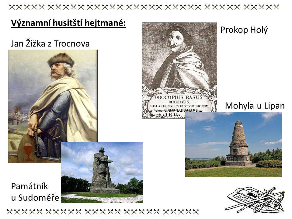 Významní husitští hejtmané: Prokop Holý Jan Žižka z Trocnova