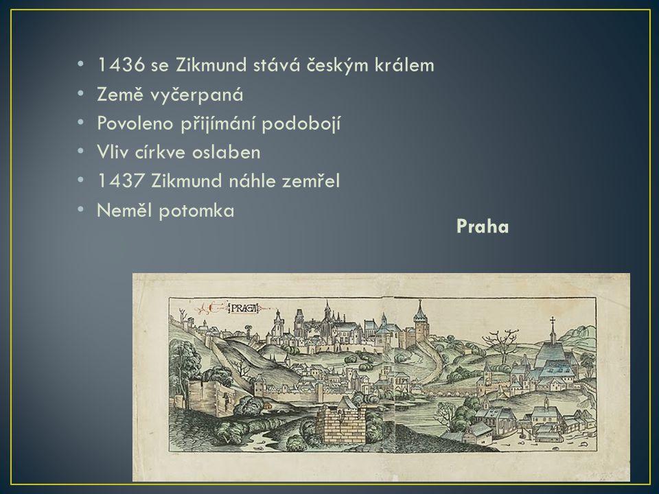 1436 se Zikmund stává českým králem