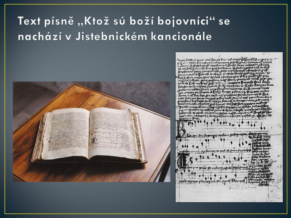 "Text písně ""Ktož sú boží bojovníci se nachází v Jistebnickém kancionále"