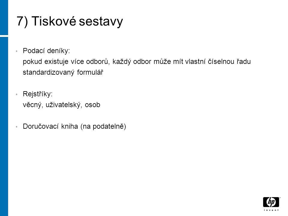 7) Tiskové sestavy Podací deníky: