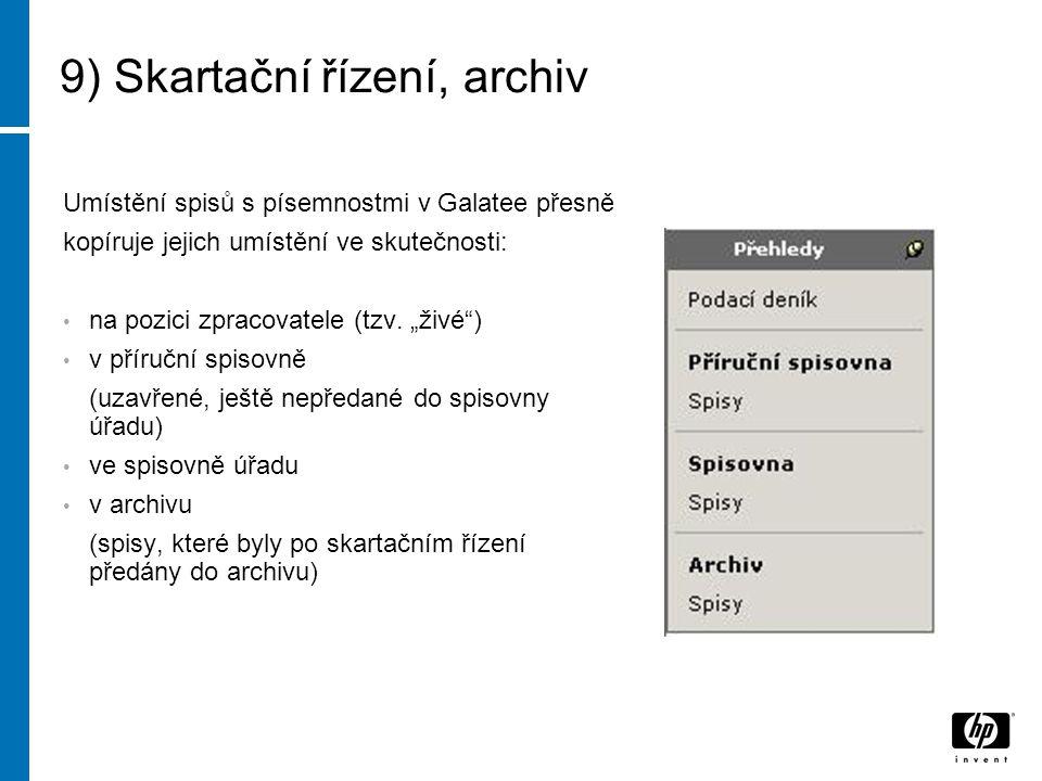 9) Skartační řízení, archiv