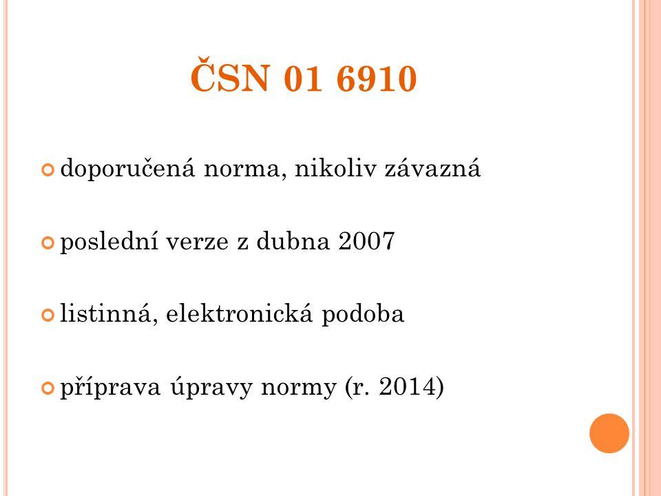 ČSN 01 6910 doporučená norma, nikoliv závazná