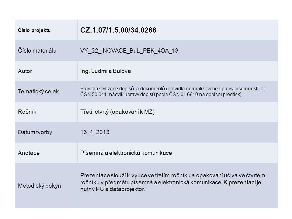 CZ.1.07/1.5.00/34.0266 Číslo materiálu VY_32_INOVACE_BuL_PEK_4OA_13