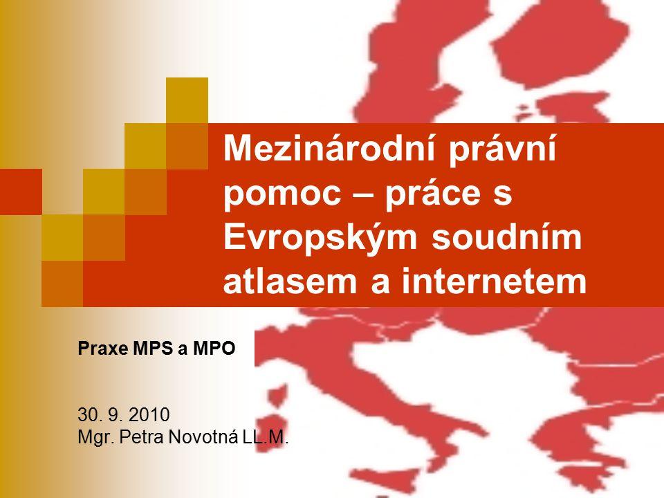 Praxe MPS a MPO 30. 9. 2010 Mgr. Petra Novotná LL.M.
