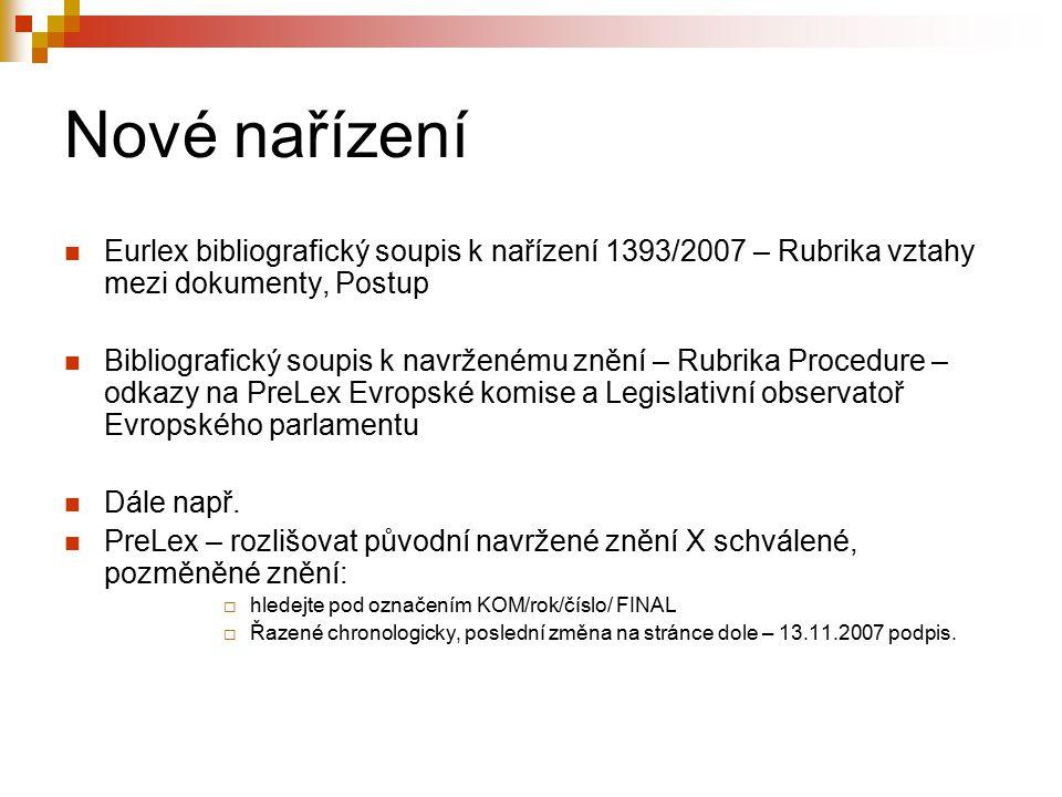Nové nařízení Eurlex bibliografický soupis k nařízení 1393/2007 – Rubrika vztahy mezi dokumenty, Postup.
