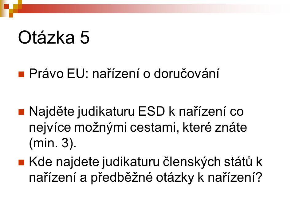 Otázka 5 Právo EU: nařízení o doručování