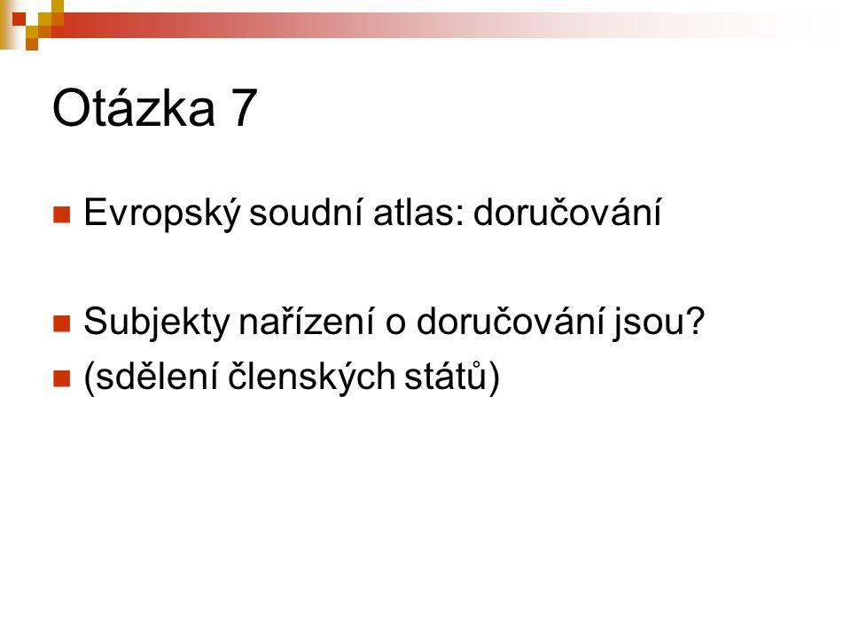 Otázka 7 Evropský soudní atlas: doručování