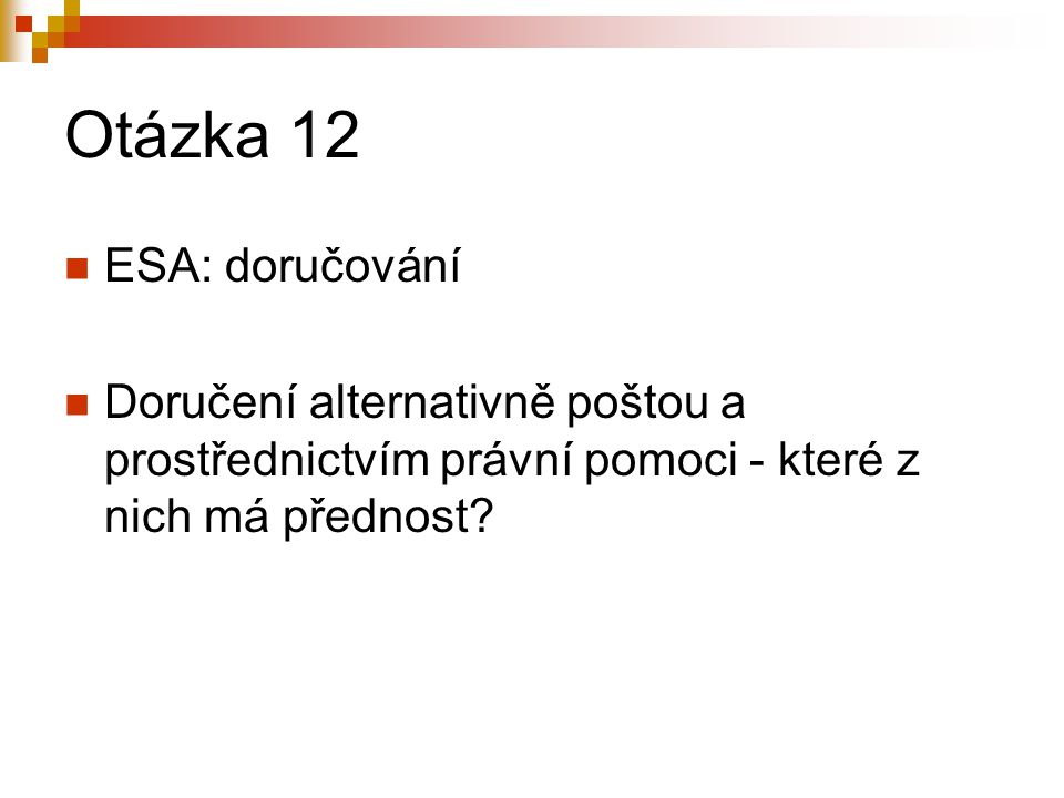 Otázka 12 ESA: doručování