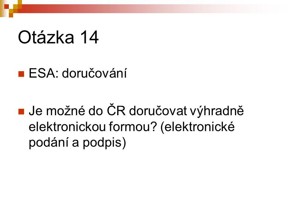 Otázka 14 ESA: doručování