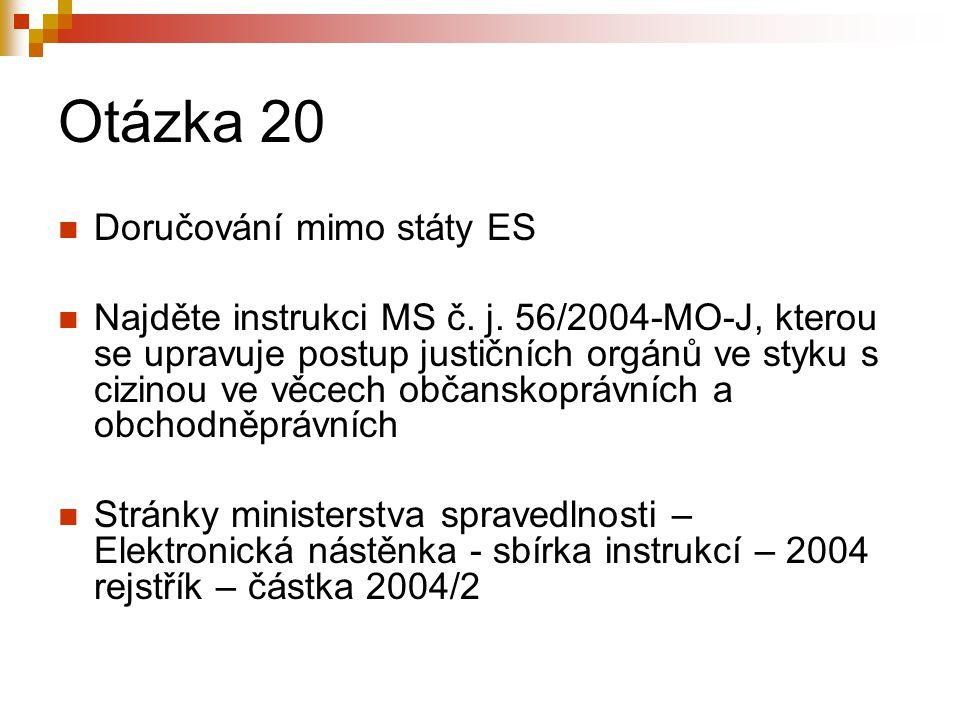 Otázka 20 Doručování mimo státy ES